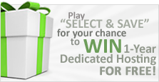 Play Select & Save for your chance to win a FREE dedicated server hosting service for a year!